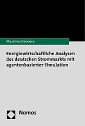 Energiewirtschaftliche Analysen des deutschen Strommarkts mit agentenbasierter Simulation. Massimo Genoese, - Buch - Massimo Genoese,
