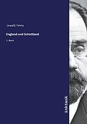 England und Schottland. Fanny Lewald, - Buch - Fanny Lewald,