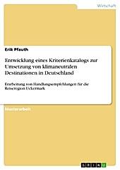 Entwicklung eines Kriterienkatalogs zur Umsetzung von klimaneutralen Destinationen in Deutschland - eBook - Erik Pfauth,