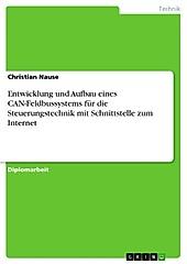 Entwicklung und Aufbau eines CAN-Feldbussystems für die Steuerungstechnik mit Schnittstelle zum Internet - eBook - Christian Nause,
