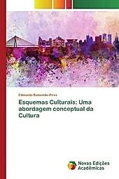 Esquemas Culturais: Uma abordagem conceptual da Cultura. Edmundo Balsemão-Pires, - Buch - Edmundo Balsemão-Pires,