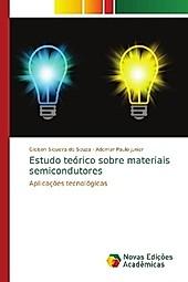 Estudo teórico sobre materiais semicondutores. Gleison Siqueira de Souza, Ademar Paulo Junior, - Buch - Gleison Siqueira de Souza, Ademar Paulo Junior,
