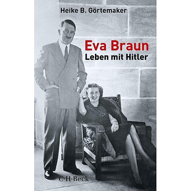 Eva Braun Buch Von Heike B Gortemaker Versandkostenfrei Bei Weltbild De