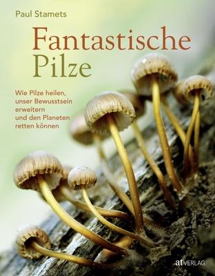 Fantastische Pilze - Paul Stamets,