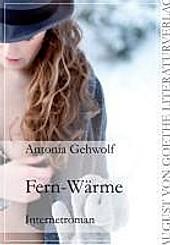 Fern-Wärme. Antonia Gehwolf, - Buch - Antonia Gehwolf,
