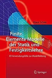 Finite Elemente Modelle der Statik und Festigkeitslehre. Klaus Schier, - Buch - Klaus Schier,
