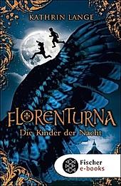 Florenturna Band 1: Die Kinder der Nacht - eBook - Kathrin Lange,