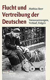 Flucht und Vertreibung der Deutschen. Mathias Beer, - Buch - Mathias Beer,