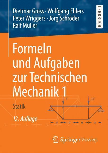 Formeln und Aufgaben zur Technischen Mechanik
