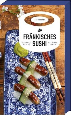 Fränkisches Sushi / Kommissar Kastner Bd.2 - und im nahen Ufergebüsch stöÃ?t man auf einen verwahrlosten Jungen