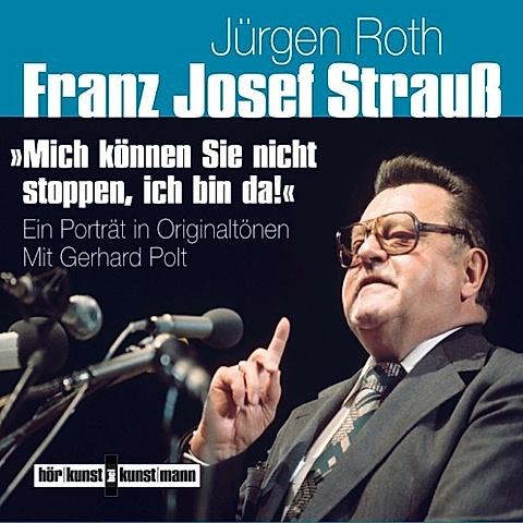 Franz Josef Strauß - Mich können Sie nicht stoppen, ich