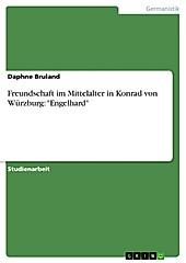 Freundschaft im Mittelalter in Konrad von Würzburg: