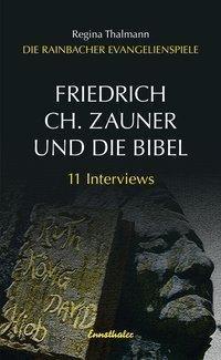 Friedrich Ch. Zauner und die Bibel - den muss man haben. Es ist der wichtigste Stoff