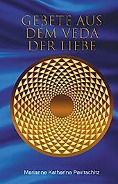 Gebete aus dem Veda der Liebe - eBook - Marianne Katharina Pavitschitz,