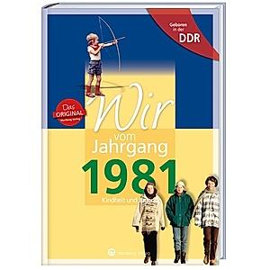 Geboren In Der Ddr Wir Vom Jahrgang 1981 Kindheit Und Jugend 40 Geburtstag Buch