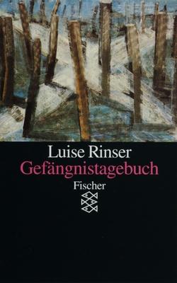Gefängnistagebuch - die Luise Rinser heimlich in der Zelle eines nationalsozialistischen Frauengefängnisses gemacht hat