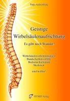 Geistige Wirbelsäulenaufrichtung - Es gibt noch Wunder - Tanja Aeckersberg,
