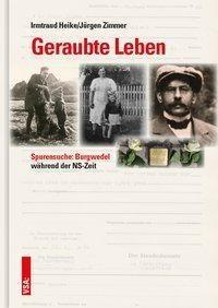 Geraubte Leben - Jürgen Zimmer, Irmtraud Heike,