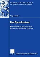 Gesundheits- und Qualitätsmanagement: Das Operationsteam - eBook - Roger Gfrörer,