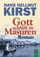 Gott schläft in Masuren - Hans H. Kirst