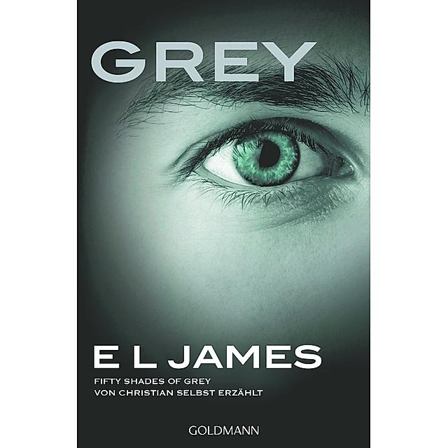 Grey - Fifty Shades of Grey von Christian selbst erzählt Buch