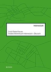 Großes Wörterbuch. Indonesisch-Deutsch. Erich-Dieter Krause, - Buch - Erich-Dieter Krause,
