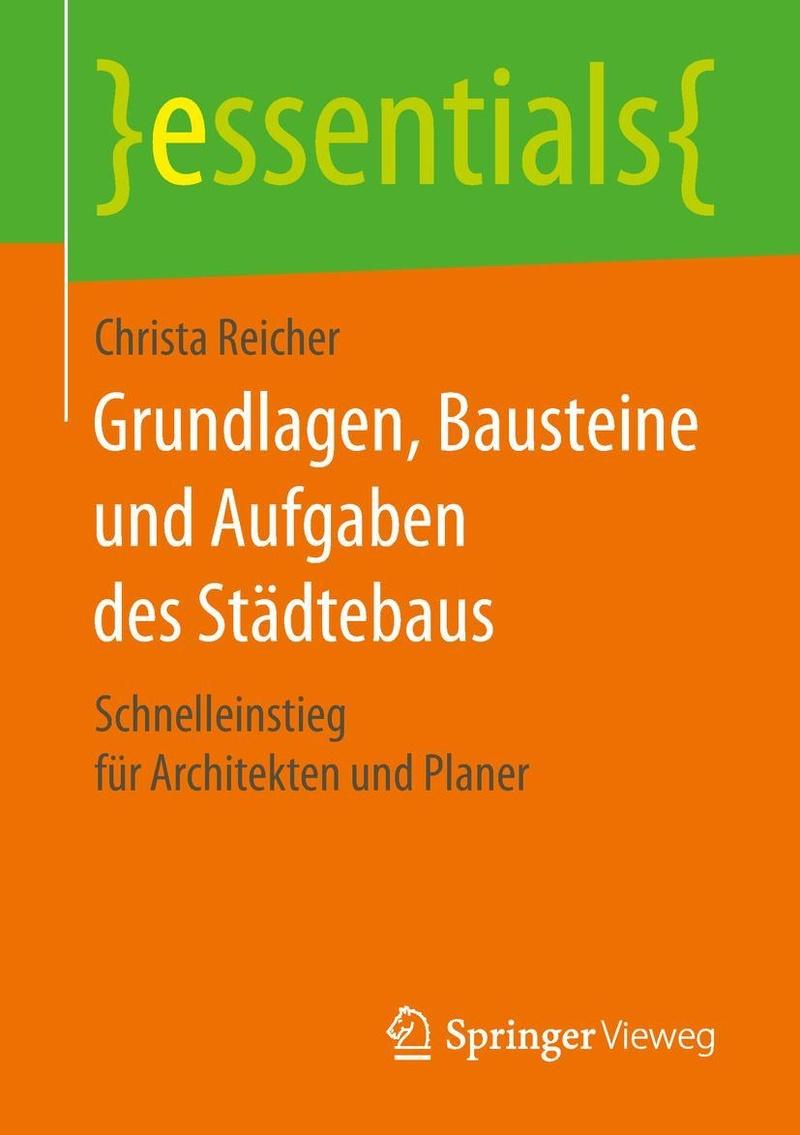 Grundlagen, Bausteine und Aufgaben des Städtebaus Springer Vieweg ...