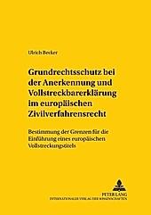 Grundrechtsschutz bei der Anerkennung und Vollstreckbarerklärung im europäischen Zivilverfahrensrecht. Ulrich Becker, - Buch - Ulrich Becker,