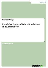 Grundzüge der preußischen Schulreform im 19. Jahrhundert - eBook - Michael Pluge,