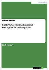 Günter Grass 'Die Blechtrommel' - Kontingenz als Strukturprinzip - eBook - Simone Bender,