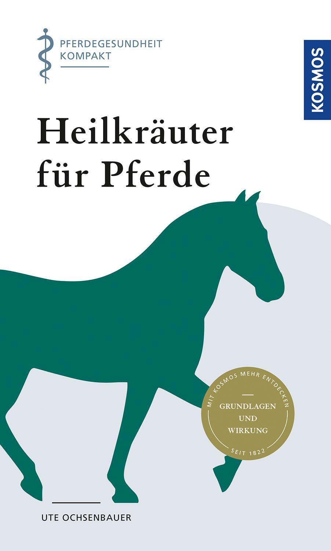 Naturheilkundliche Stallapotheke für Pferde Hausmittel Kräuter Bach-Blüten Buch
