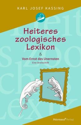 Heiteres zoologisches Lexikon - Karl Josef Kassing