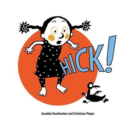 Hick! - Anushka Ravishankar