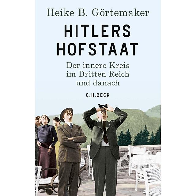 Hitlers Hofstaat Buch Von Heike B Gortemaker Versandkostenfrei Bestellen