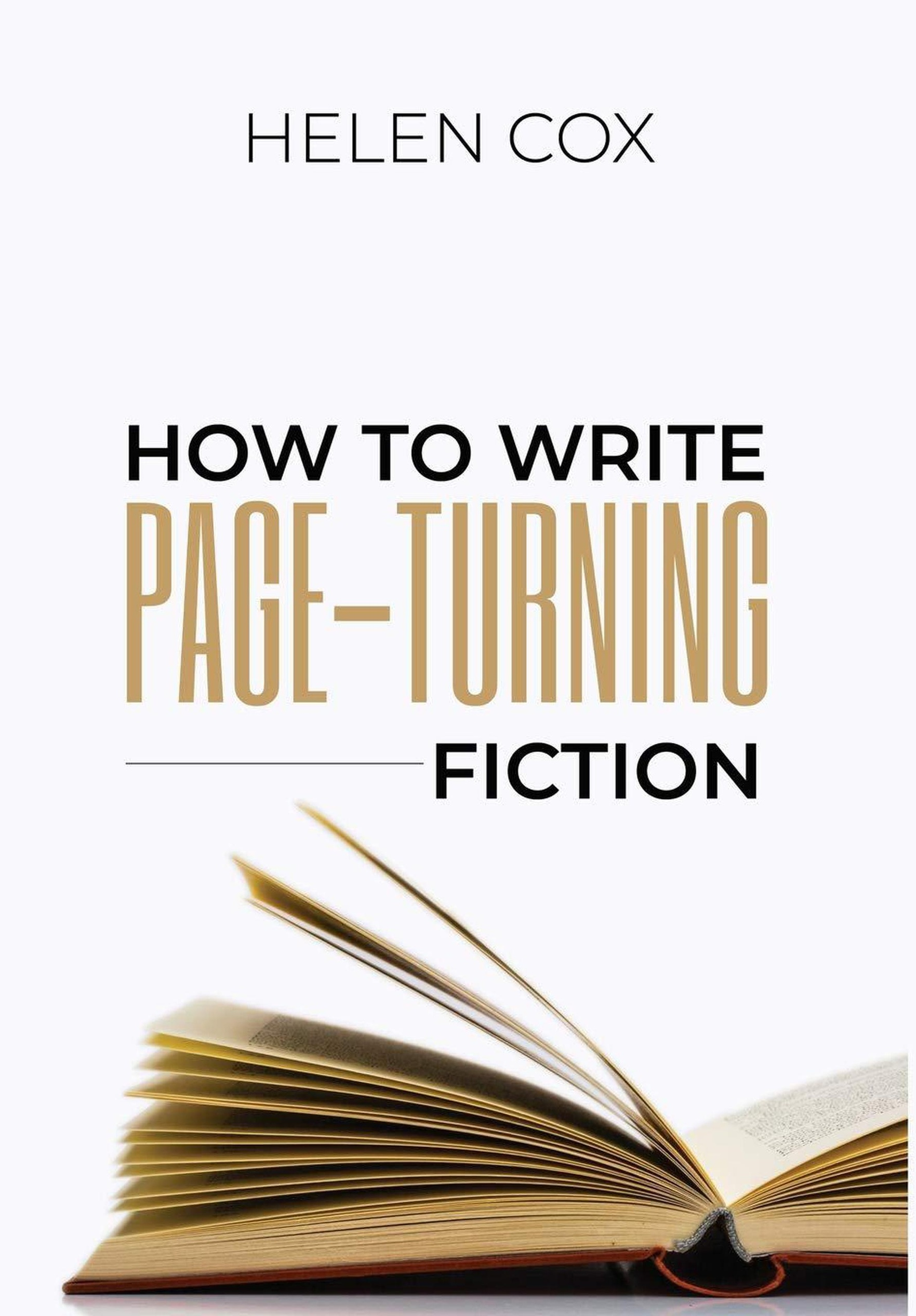 How to Write Page-Turning Fiction Advice to Authors, #12 Advice to