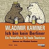 Ich bin kein Berliner - eBook - Wladimir Kaminer,