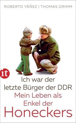Ich war der letzte Bürger der DDR - der Enkel von Margot und Erich Honecker