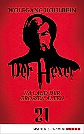 Im Land der GROSSEN ALTEN / Der Hexer Bd.21 - eBook - Wolfgang Hohlbein,