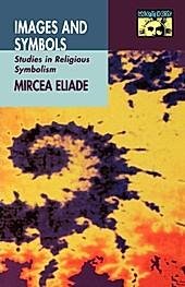 Images and Symbols. Mircea Eliade, - Buch - Mircea Eliade,