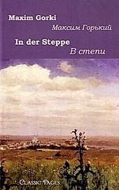 In der Steppe. Maxim Gorki, - Buch - Maxim Gorki,