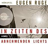 In Zeiten des abnehmenden Lichts, 3 Audio-CDs - Hörbuch - Eugen Ruge,