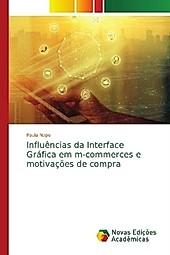 Influências da Interface Gráfica em m-commerces e motivações de compra. Paula Napo, - Buch - Paula Napo,