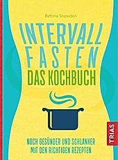 Intervallfasten - Das Kochbuch. Bettina Snowdon, - Buch - Bettina Snowdon,