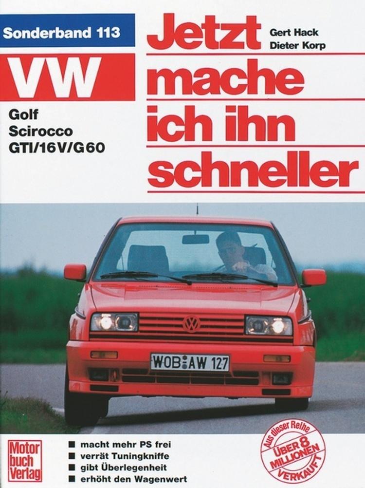 Jetzt helfe ich mir selbst Bd.113 VW Golf, Scirocco, GTI