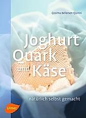 Joghurt, Quark und Käse - eBook - Cosima Bellersen Quirini,