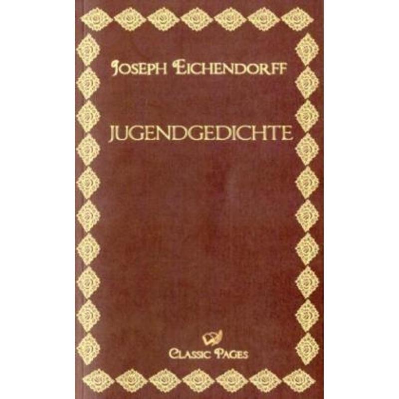 Jugendgedichte - Wilhelm von Eichendorff
