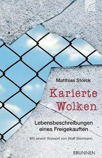 Karierte Wolken - durchlebt Matthias Storck im SED-Staat die bittere Realität eines Lebens als namenloser