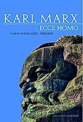 Karl Marx - Ecce Homo. Karin Weingartz - Peschel, - Buch - Karin Weingartz - Peschel,