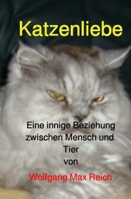 Katzenliebe - Wolfgang Max Reich,