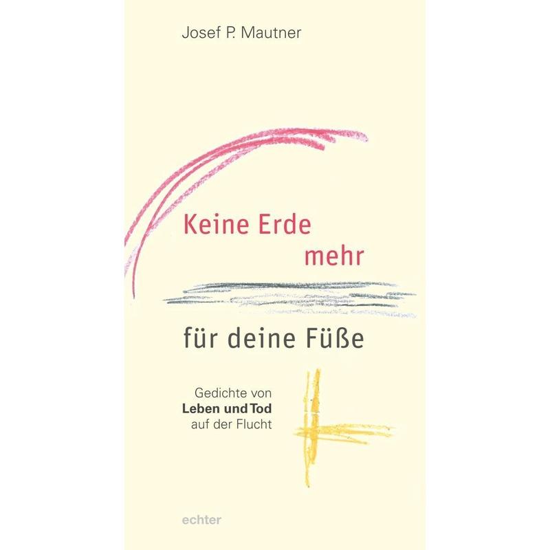 Keine Erde mehr für deine Fü�e - Josef P. Mautner